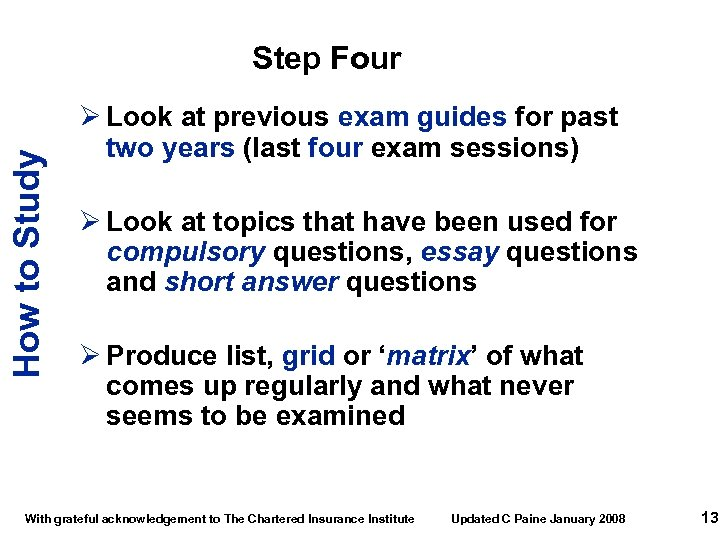 How to Study Step Four Ø Look at previous exam guides for past two
