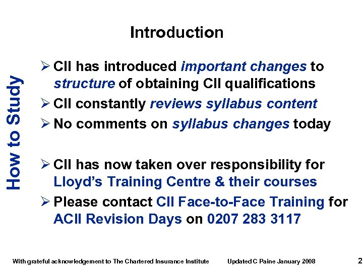 How to Study Introduction Ø CII has introduced important changes to structure of obtaining