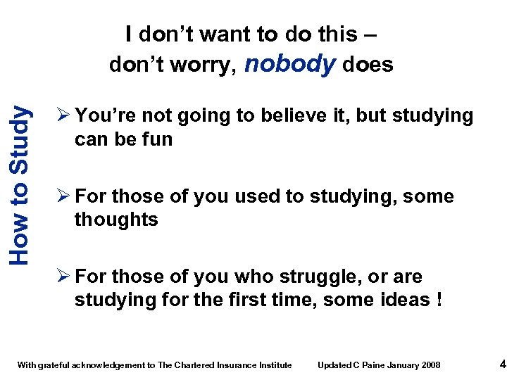 How to Study I don't want to do this – don't worry, nobody does