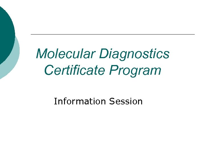 Molecular Diagnostics Certificate Program Information Session