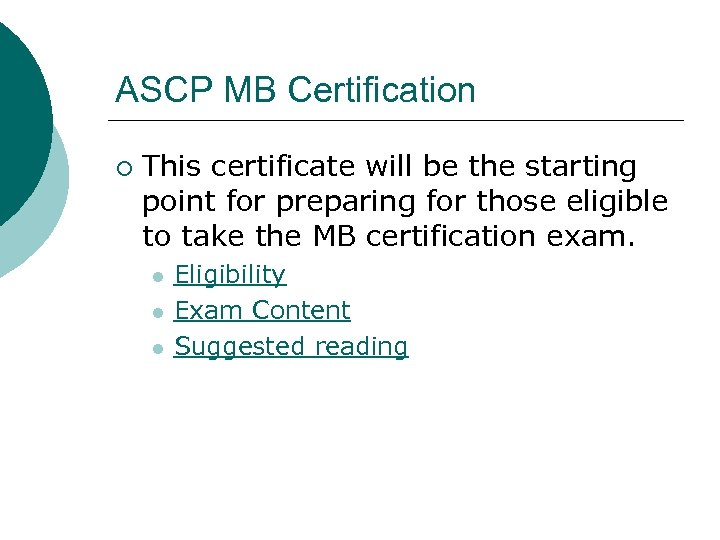 ASCP MB Certification ¡ This certificate will be the starting point for preparing for