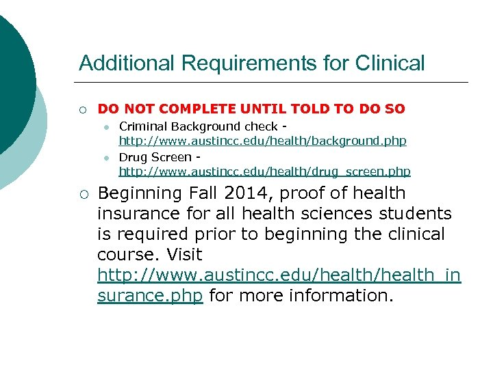 Additional Requirements for Clinical ¡ DO NOT COMPLETE UNTIL TOLD TO DO SO l
