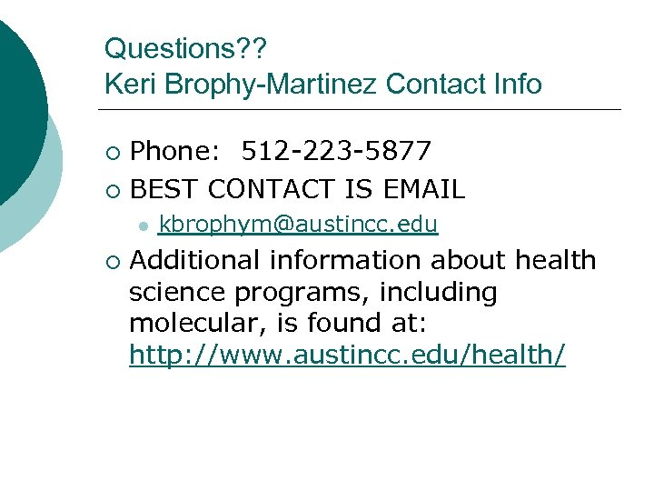 Questions? ? Keri Brophy-Martinez Contact Info Phone: 512 -223 -5877 ¡ BEST CONTACT IS
