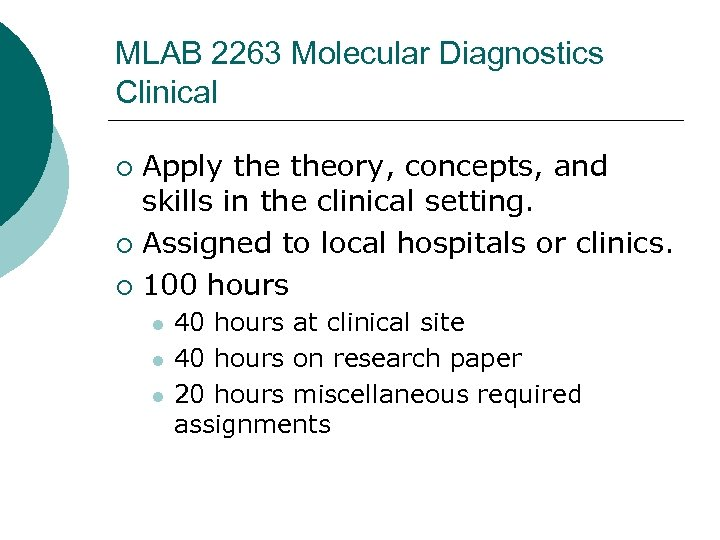 MLAB 2263 Molecular Diagnostics Clinical Apply theory, concepts, and skills in the clinical setting.