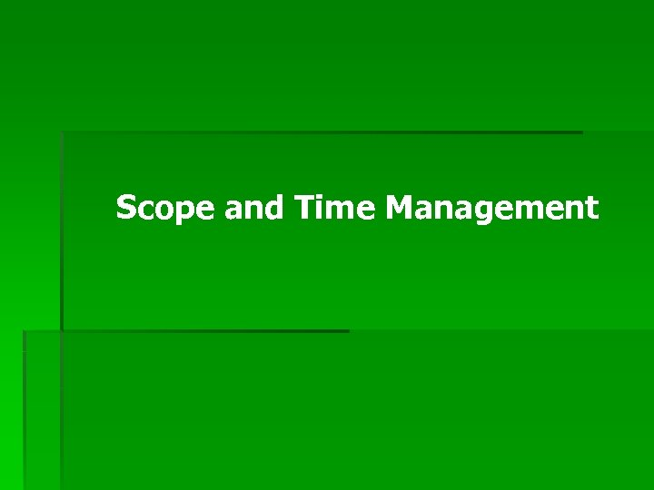 Scope and Time Management