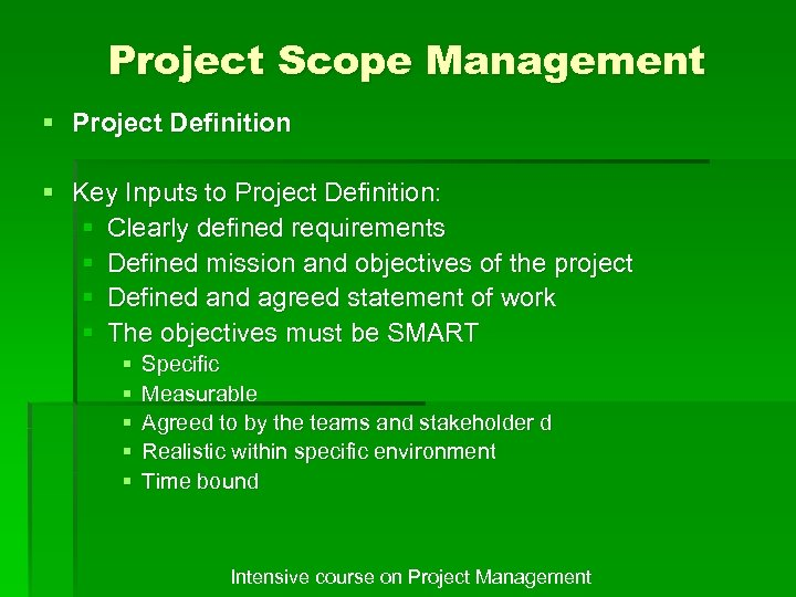 Project Scope Management § Project Definition § Key Inputs to Project Definition: § Clearly