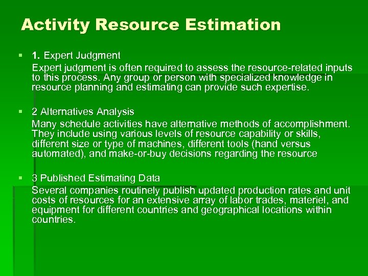 Activity Resource Estimation § 1. Expert Judgment Expert judgment is often required to assess