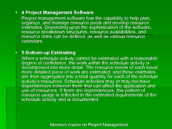 § 4 Project Management Software Project management software has the capability to help plan,