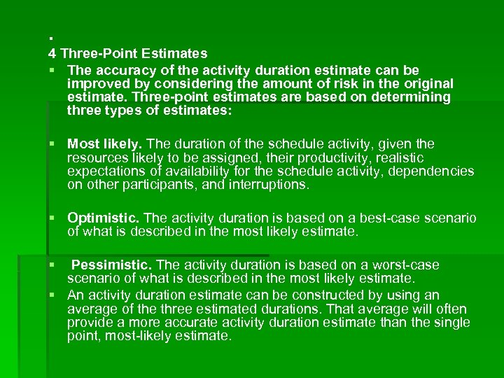 . 4 Three-Point Estimates § The accuracy of the activity duration estimate can be