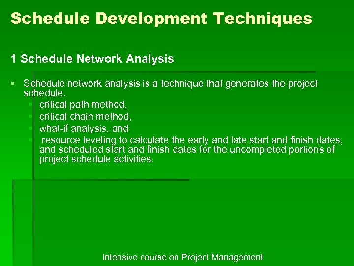 Schedule Development Techniques 1 Schedule Network Analysis § Schedule network analysis is a technique