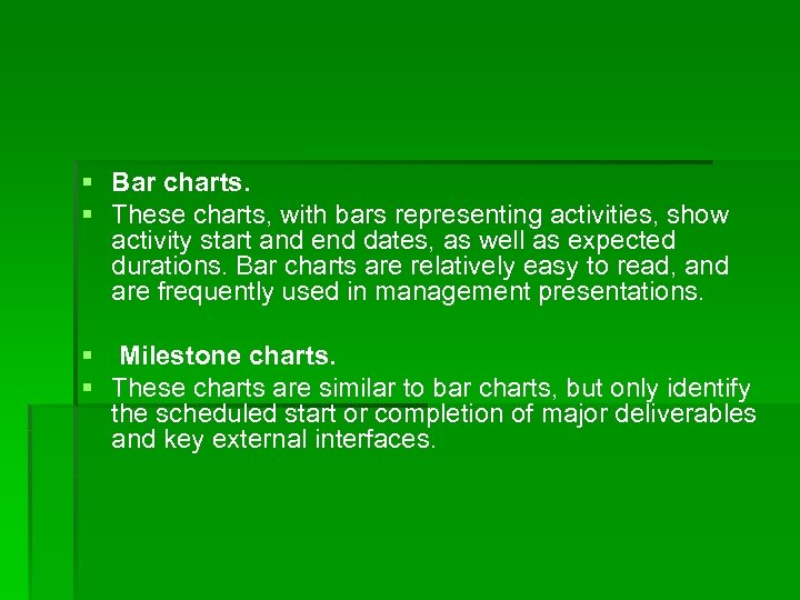 § Bar charts. § These charts, with bars representing activities, show activity start and
