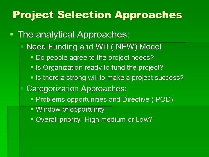 Project Selection Approaches § The analytical Approaches: § Need Funding and Will ( NFW)