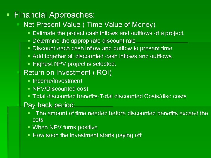 § Financial Approaches: § Net Present Value ( Time Value of Money) § §
