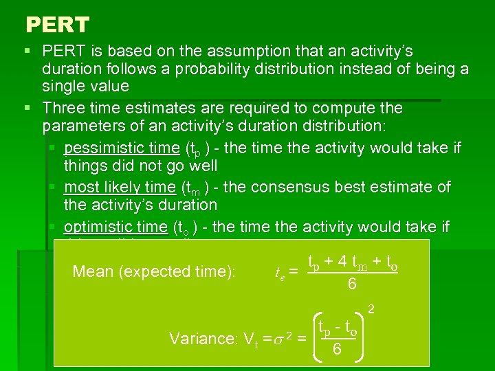 PERT § PERT is based on the assumption that an activity's duration follows a
