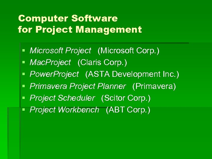 Computer Software for Project Management § § § Microsoft Project (Microsoft Corp. ) Mac.