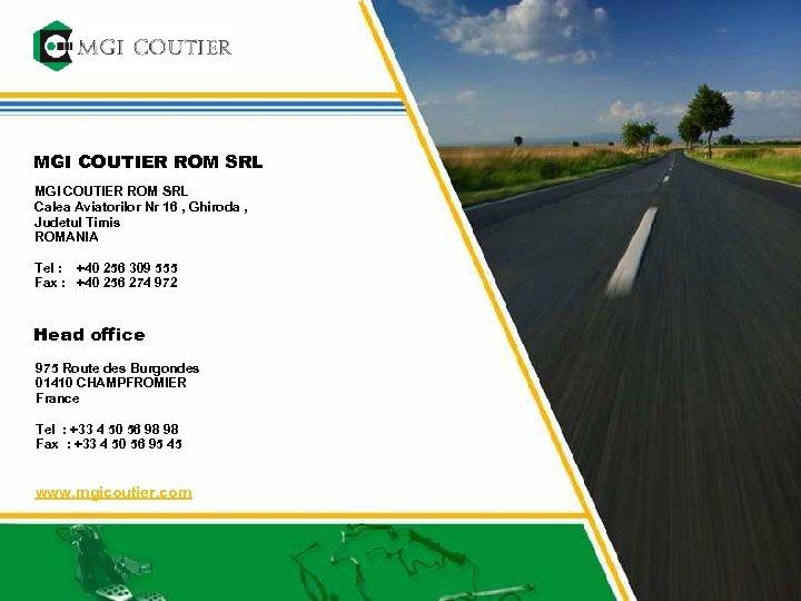 MGI COUTIER ROM SRL Calea Aviatorilor Nr 16 , Ghiroda , Judetul Timis ROMANIA