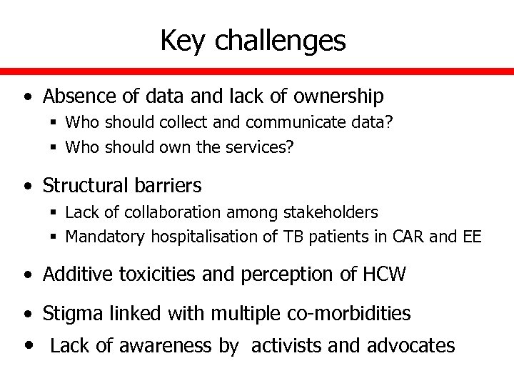 Key challenges • Absence of data and lack of ownership § Who should collect