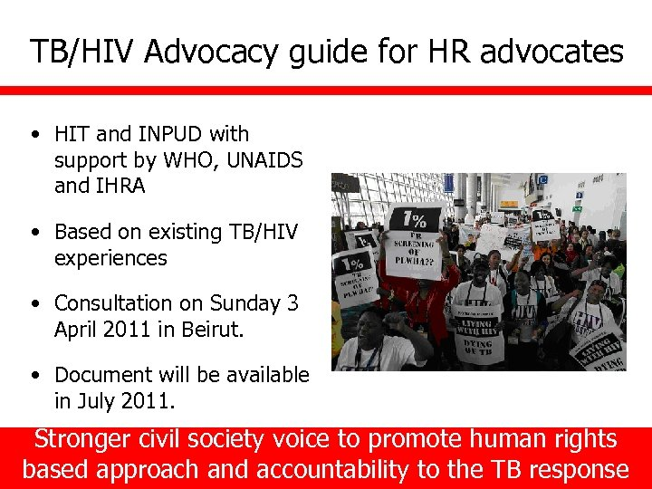 TB/HIV Advocacy guide for HR advocates • HIT and INPUD with support by WHO,