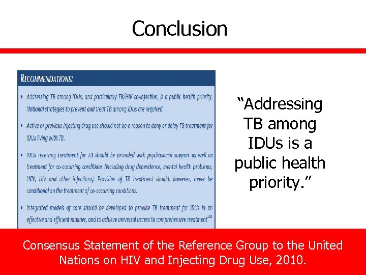 "Conclusion ""Addressing TB among IDUs is a public health priority. "" Consensus Statement of"