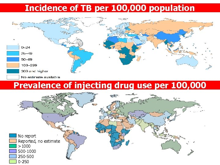 Incidence of TB per 100, 000 population Prevalence of injecting drug use per 100,