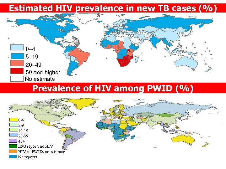 Estimated HIV prevalence in new TB cases (%) 0– 4 5– 19 20– 49