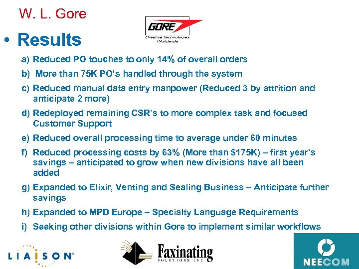 W. L. Gore • Results a) Reduced PO touches to only 14% of overall