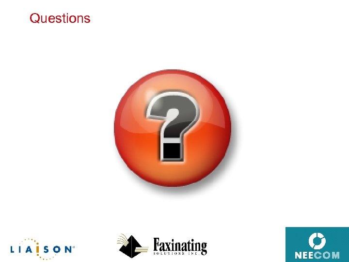 Questions © 2009, Data Interchange Standards Association 17 17