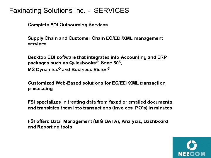 Faxinating Solutions Inc. - SERVICES Complete EDI Outsourcing Services Supply Chain and Customer Chain