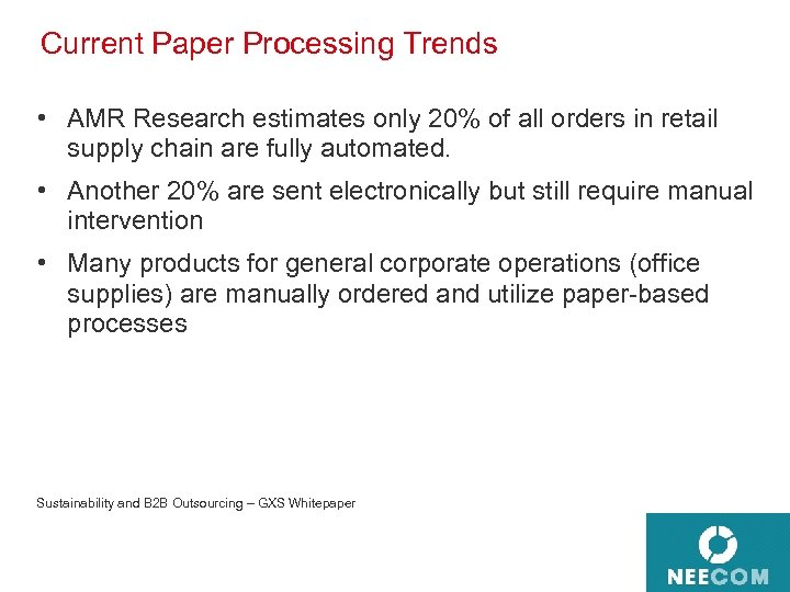 Current Paper Processing Trends • AMR Research estimates only 20% of all orders in