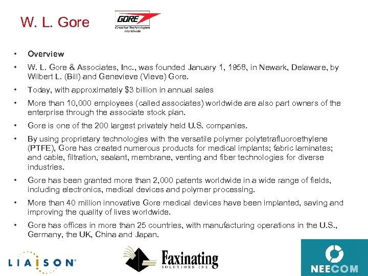 W. L. Gore • Overview • W. L. Gore & Associates, Inc. , was