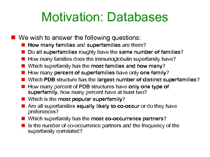 Motivation: Databases n We wish to answer the following questions: n n n How