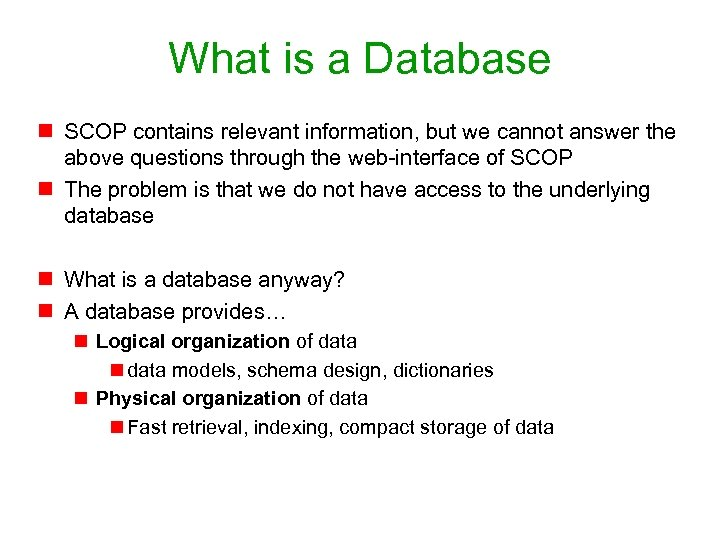 What is a Database n SCOP contains relevant information, but we cannot answer the