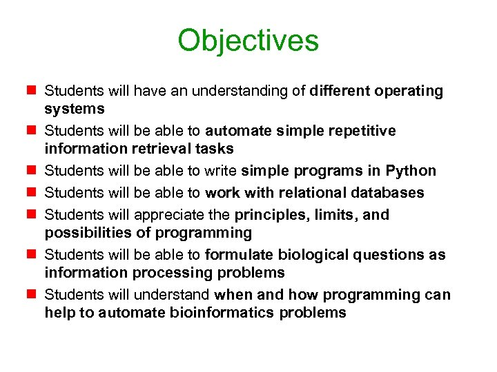 Objectives n Students will have an understanding of different operating systems n Students will