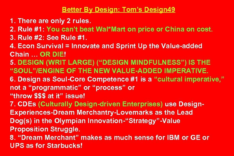 Better By Design: Tom's Design 49 1. There are only 2 rules. 2. Rule