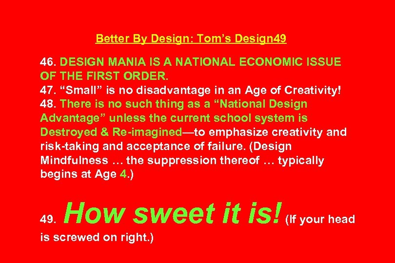 Better By Design: Tom's Design 49 46. DESIGN MANIA IS A NATIONAL ECONOMIC ISSUE