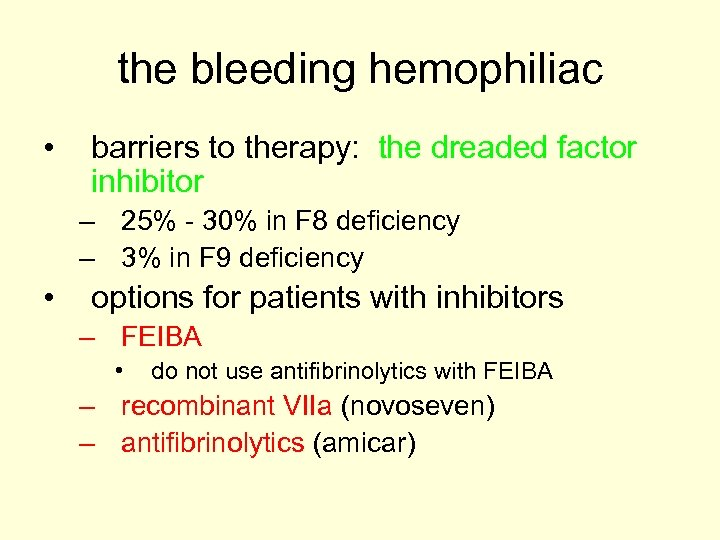 the bleeding hemophiliac • barriers to therapy: the dreaded factor inhibitor – 25% -