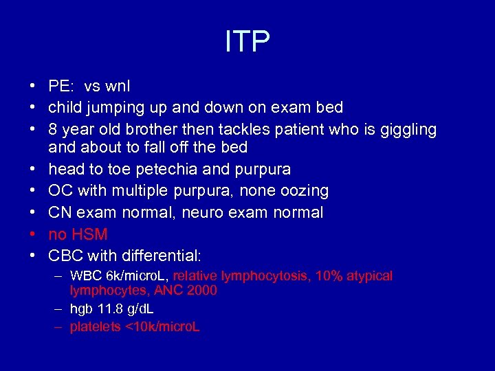 ITP • PE: vs wnl • child jumping up and down on exam bed