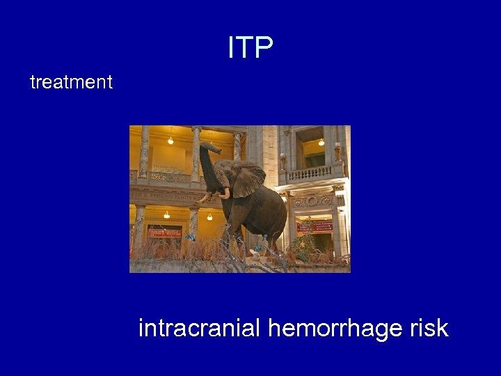 ITP treatment intracranial hemorrhage risk