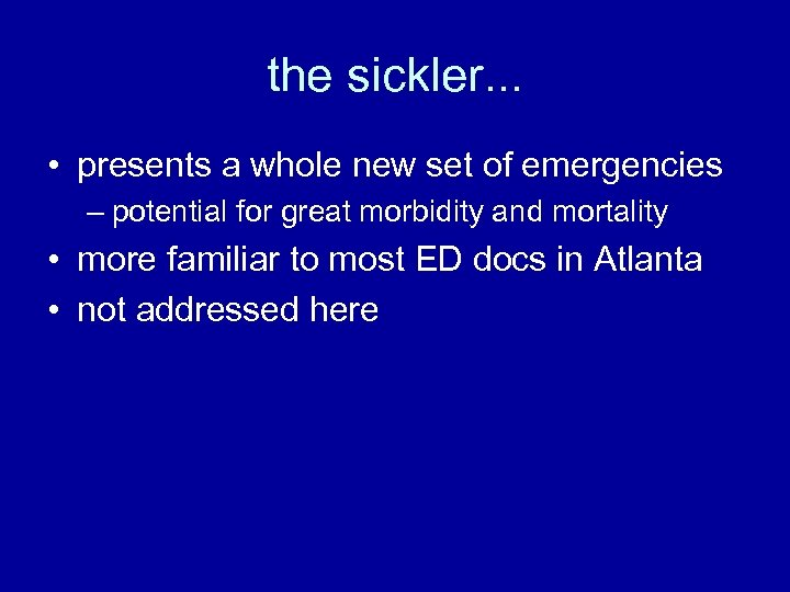 the sickler. . . • presents a whole new set of emergencies – potential