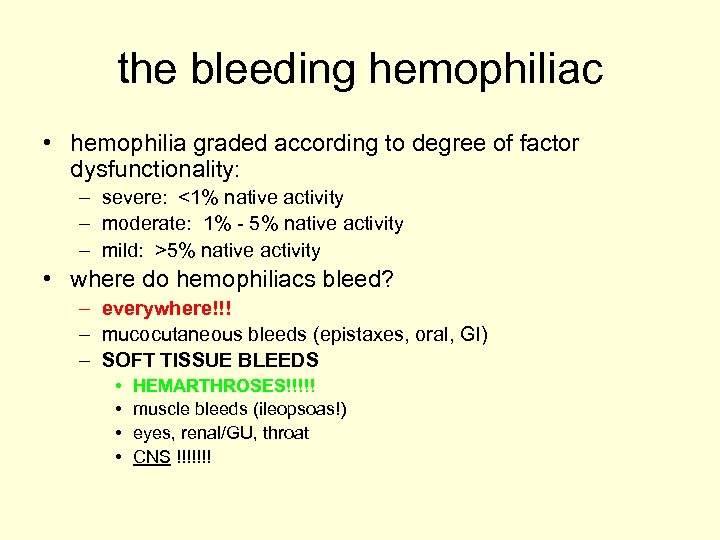 the bleeding hemophiliac • hemophilia graded according to degree of factor dysfunctionality: – severe: