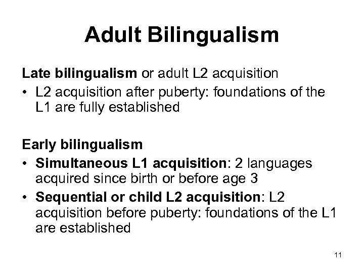 Adult Bilingualism Late bilingualism or adult L 2 acquisition • L 2 acquisition after