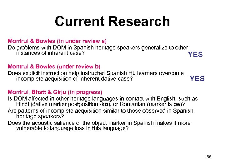Current Research Montrul & Bowles (in under review a) Do problems with DOM in