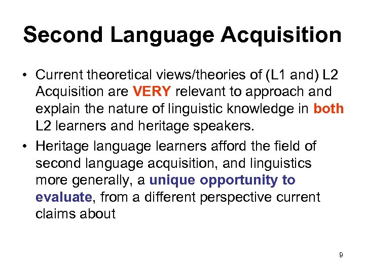 Second Language Acquisition • Current theoretical views/theories of (L 1 and) L 2 Acquisition