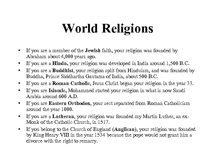 World Religions • • If you are a member of the Jewish faith, your