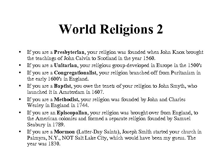 World Religions 2 • • If you are a Presbyterian, your religion was founded