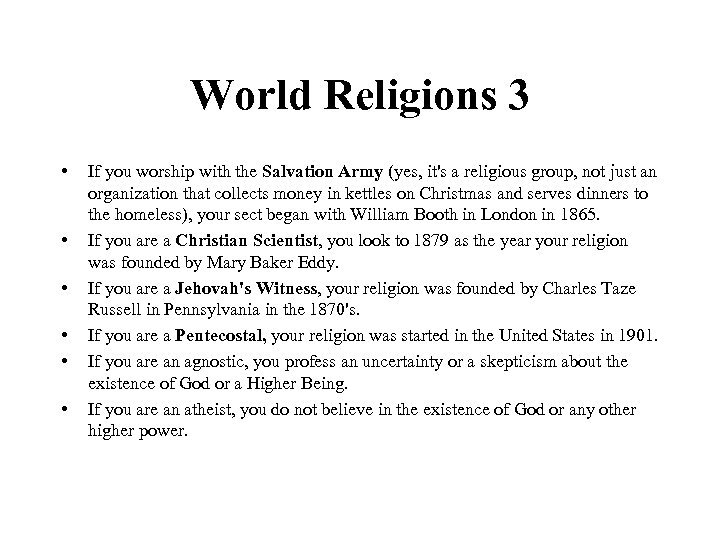 World Religions 3 • • • If you worship with the Salvation Army (yes,