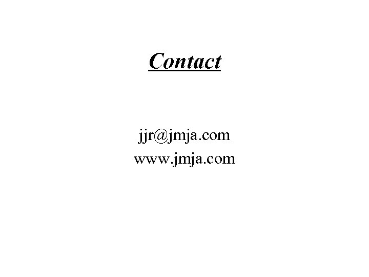 Contact jjr@jmja. com www. jmja. com