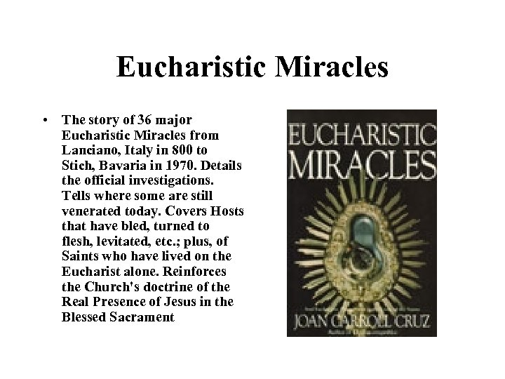 Eucharistic Miracles • The story of 36 major Eucharistic Miracles from Lanciano, Italy in