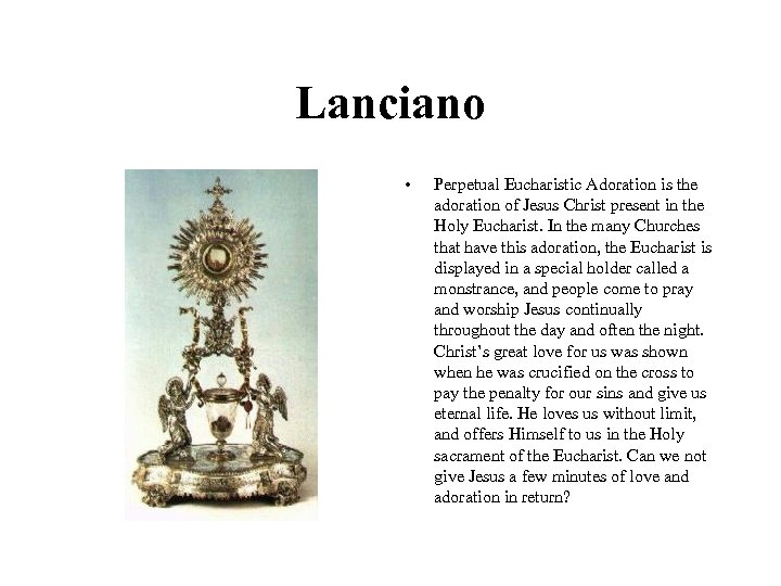 Lanciano • Perpetual Eucharistic Adoration is the adoration of Jesus Christ present in the