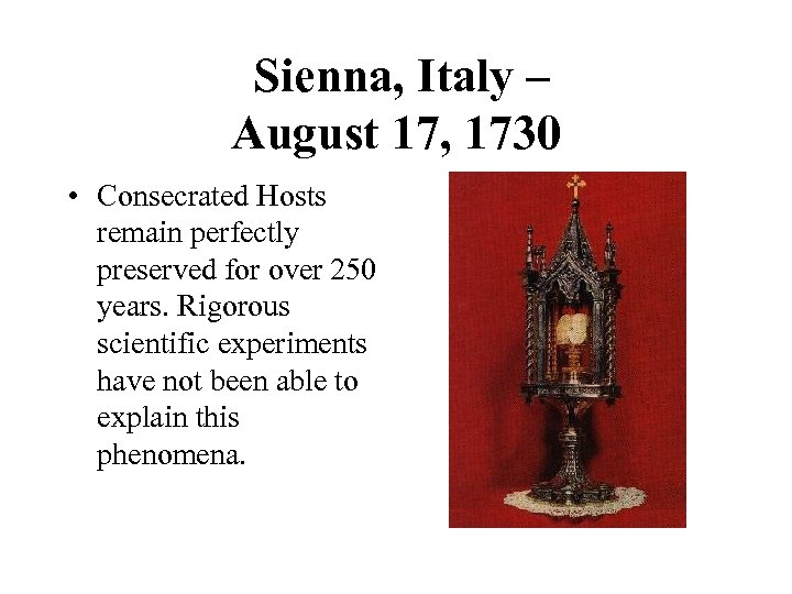 Sienna, Italy – August 17, 1730 • Consecrated Hosts remain perfectly preserved for